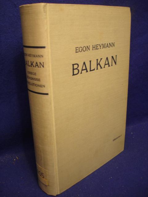 Balkan. Kriege, Bündnisse, Revolutionen. 150 Jahre Politik und Schicksal.
