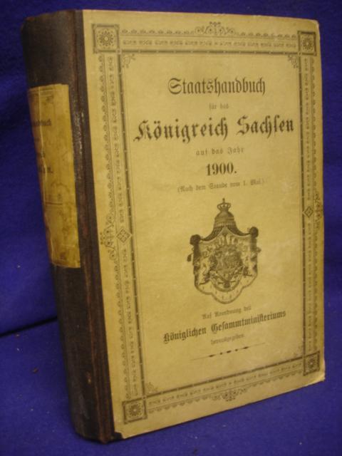 Staatshandbuch für das Königreich Sachsen auf das Jahr 1900 ( Stand 1.Mai 1900).