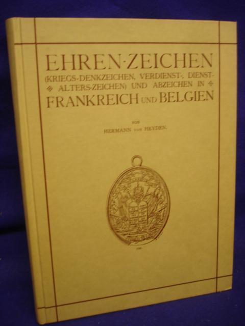 Ehren-Zeichen (Kriegs-Denkzeichen, Verdienst., Dienstalters-Zeichen) und Abzeichen in Frankreich und Belgien.