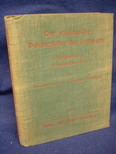 Der italienische Dolmetscher der Luftwaffe. 3 Teile. I.: Deutscher Text. II.: Italienischer Text. III.: Wörterbuch.