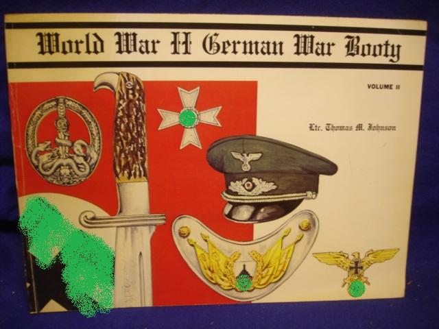 World War II German War Booty - Volume II. Worthless Souvenirs or Priceless Treasures?