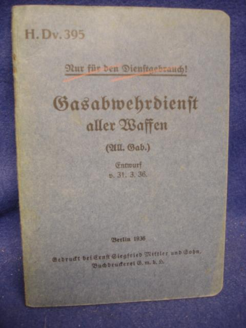 H.Dv. 395. Nur für den Dienstgebrauch. Gasabwehr aller Waffen (All.Gab).