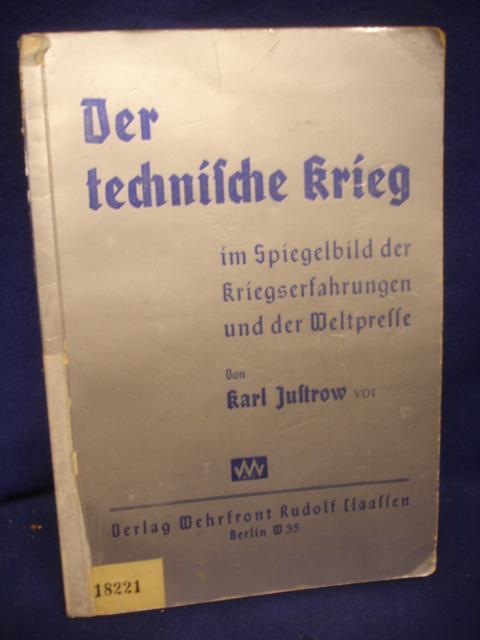 Der Technische Krieg, Band 1: Spiegelbild der Kriegserfahrungen und der Weltpresse.