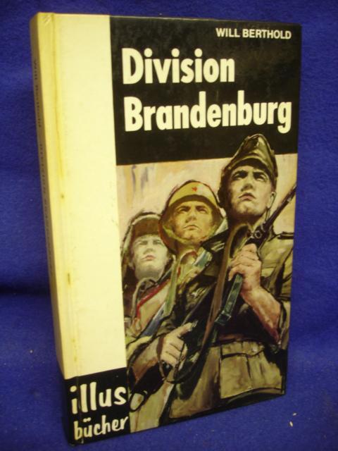 Division Brandenburg. Die Haustruppe des Admiral Canaris.