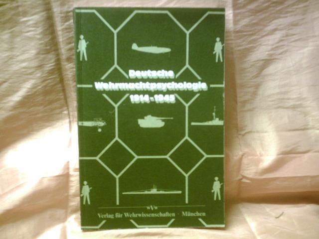 Deutsche Wehrmachtpsychologie 1914-1945