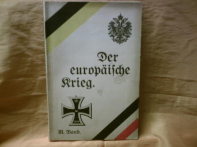 Der europäische Krieg. Seine Entstehung und Tragweite und sein bisheriger Verlauf. -Band 3 -