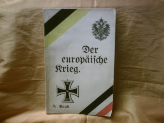 Der europäische Krieg. Seine Entstehung und Tragweite und sein bisheriger Verlauf. -Band 4 -