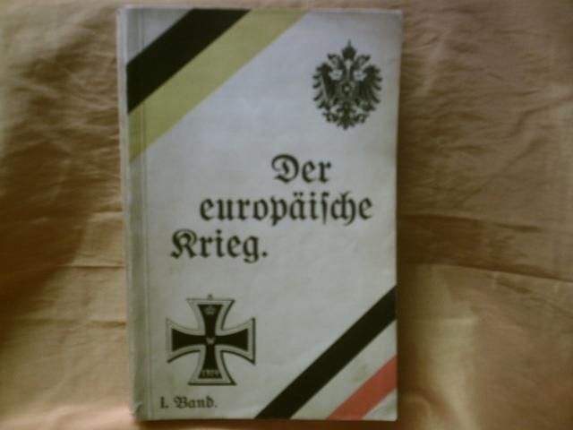 Der europäische Krieg. Seine Entstehung und Tragweite und sein bisheriger Verlauf. -Band 1 -