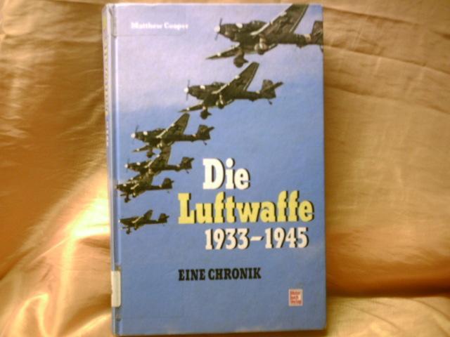 Die Luftwaffe 1933 - 1945 Eine Chronik. Versäumnisse und Fehlschläge