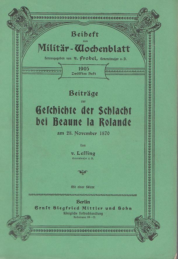 Beiheft zum Militär-Wochenblatt, Themenbeiträge: Geschichte der Schlacht bei Beaune la Rolande 1870