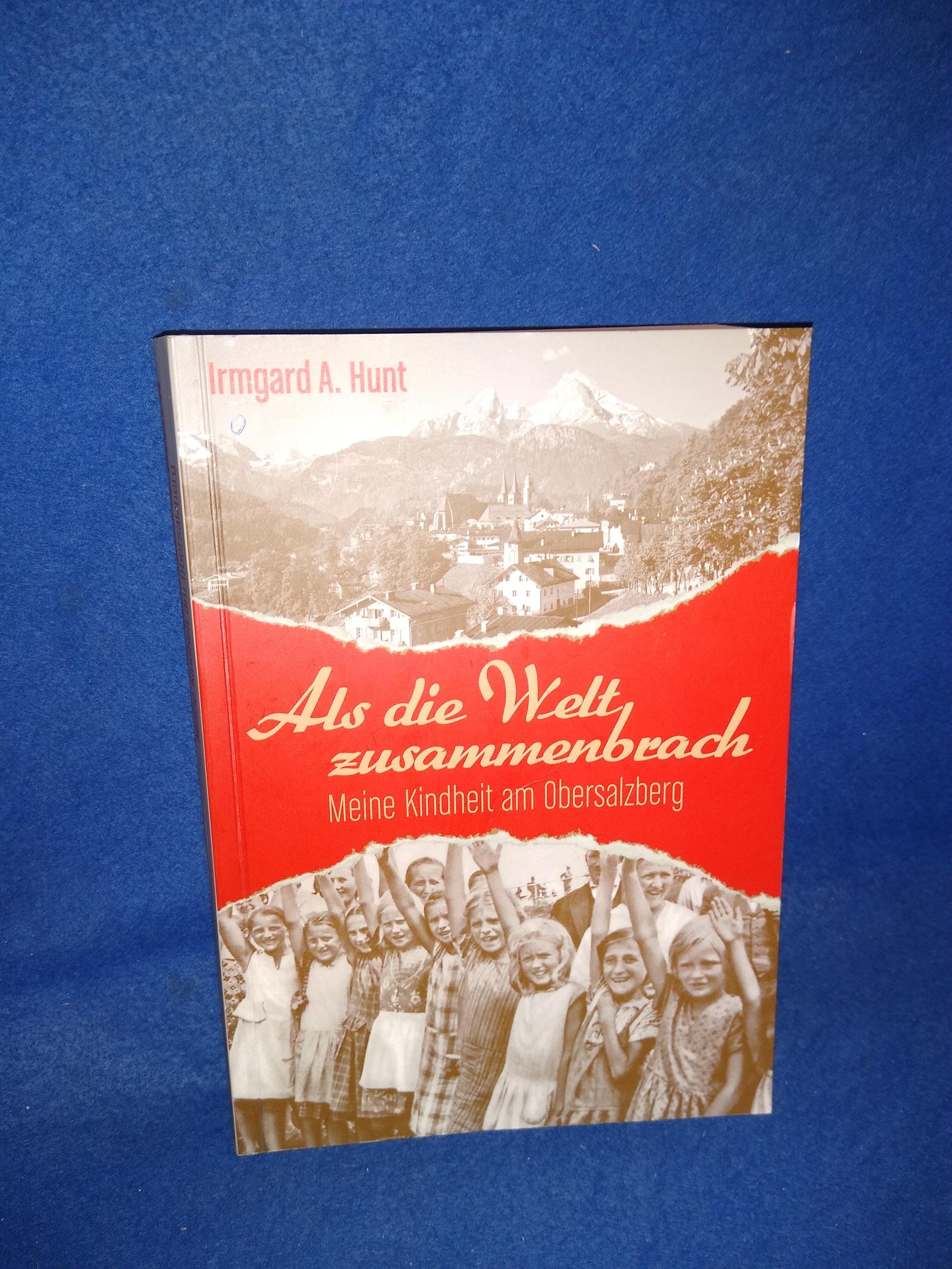 Als die Welt zusammenbrach: Meine Kindheit am Obersalzberg