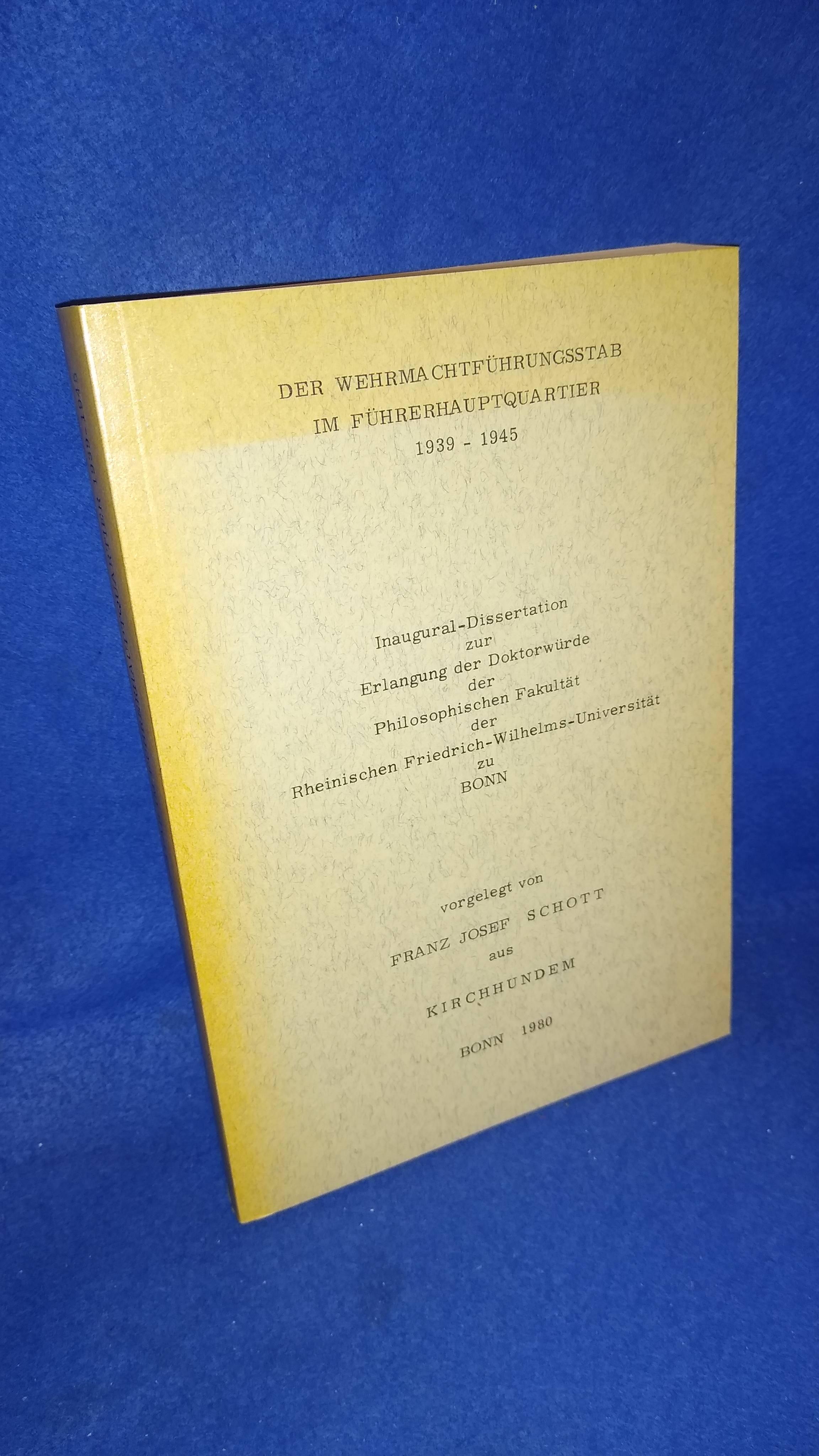 Der Wehrmachtführungsstab im Führerhauptquartier 1939 - 1945. Inaugural-Dissertation. Selten!
