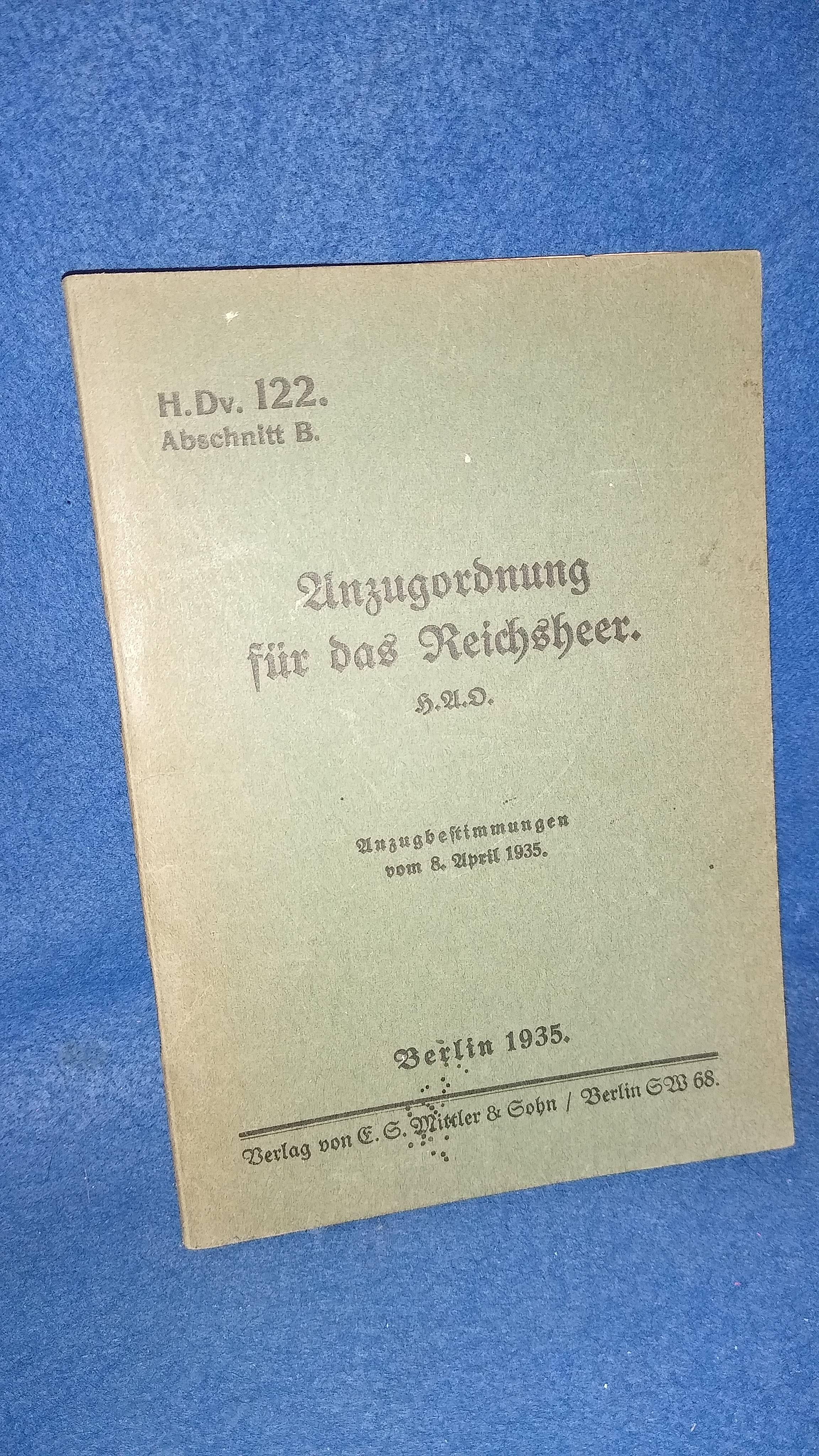 Anzugsordnung für das Reichsheer - Anzugsbestimmungen Teil B - H.Dv 122 -