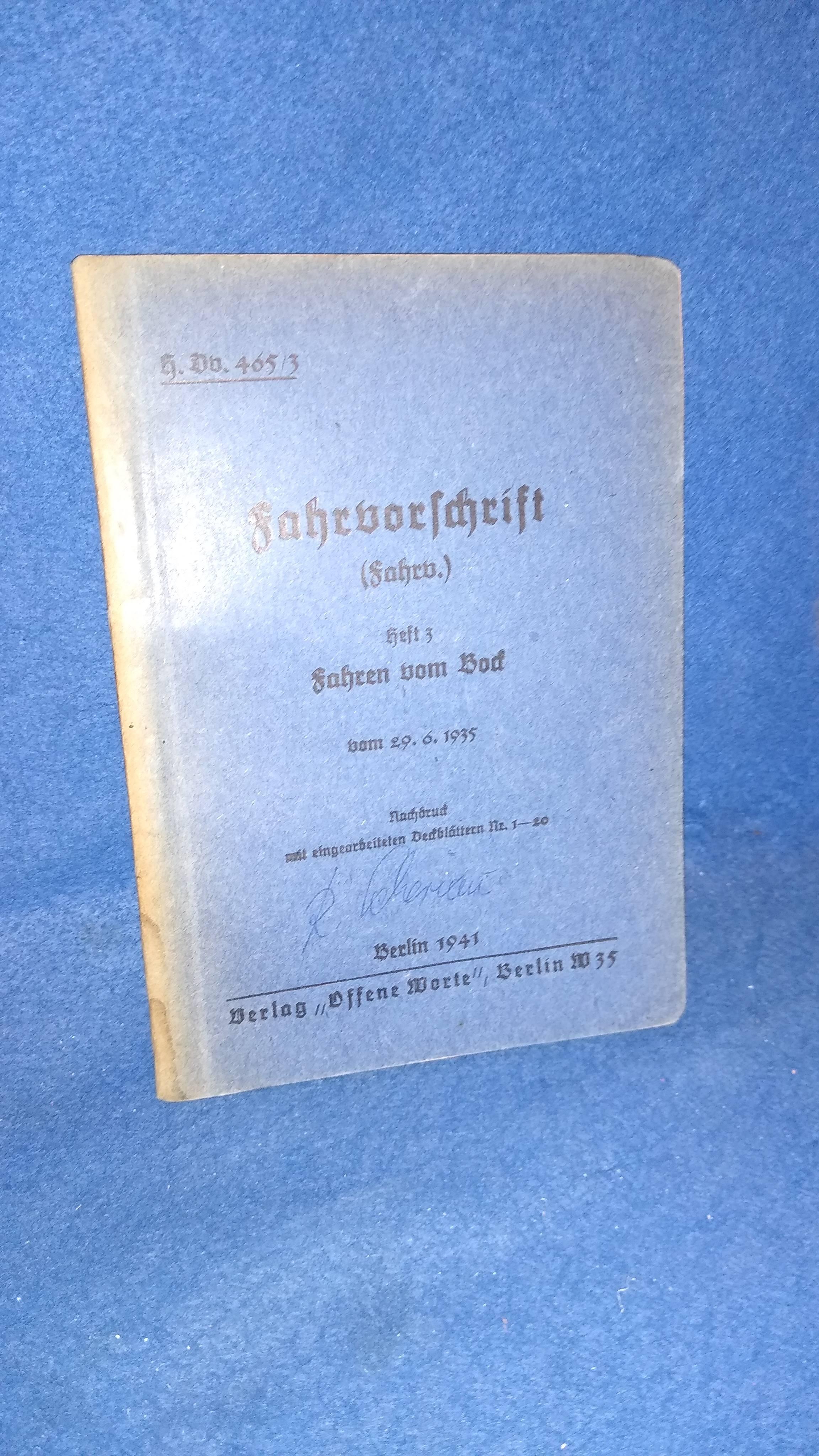 H.Dv. 465/3. Fahrvorschrift (fahrv.) Heft 3. Fahren vom Bock. Seltenes Orginal-Exemplar von 1941!