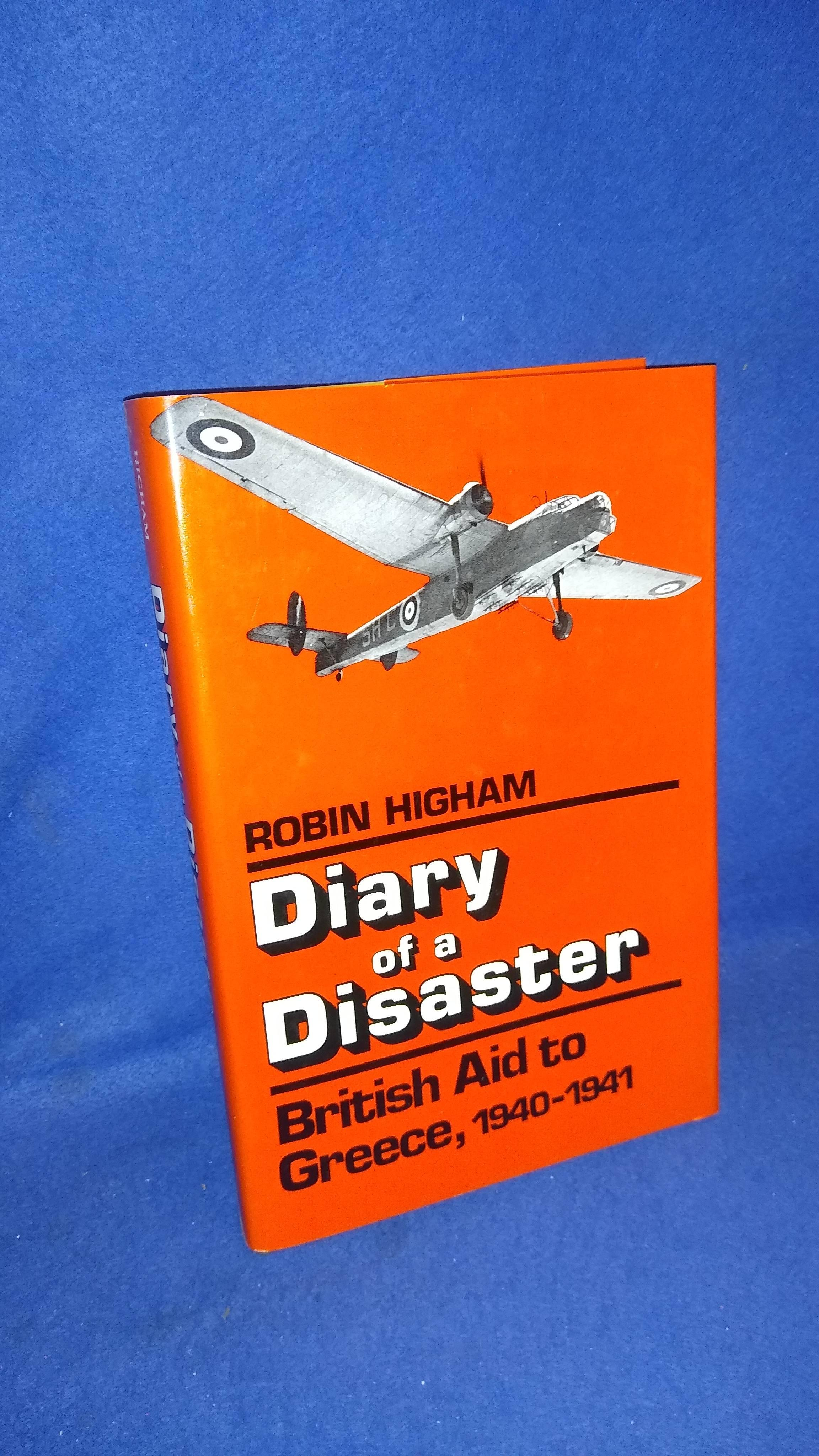 Diary of a Disaster: British Aid to Greece, 1940-1941.