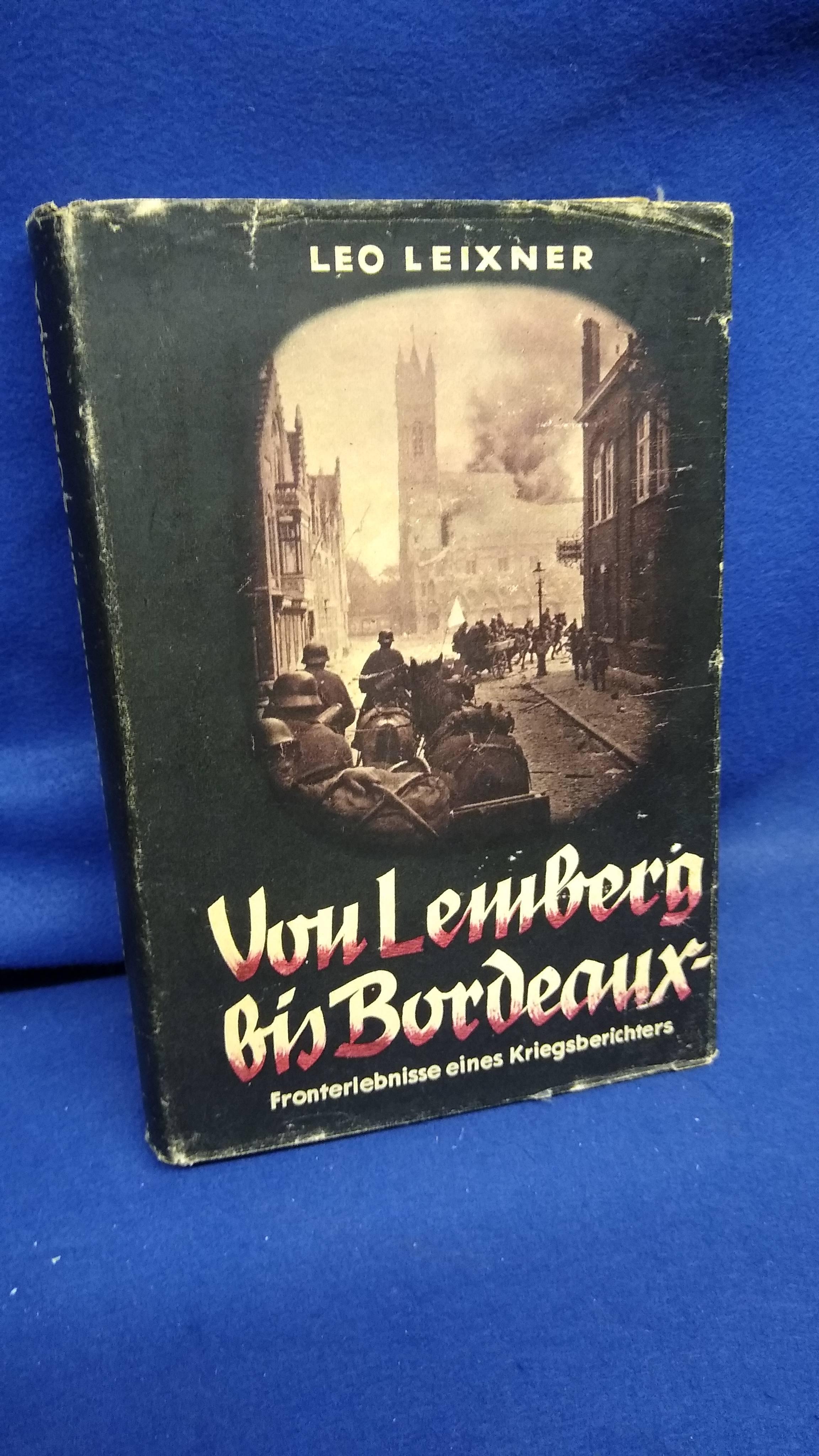 Von Lemberg bis Bordeaux. Fronterlebnisse eines Kriegsberichters.