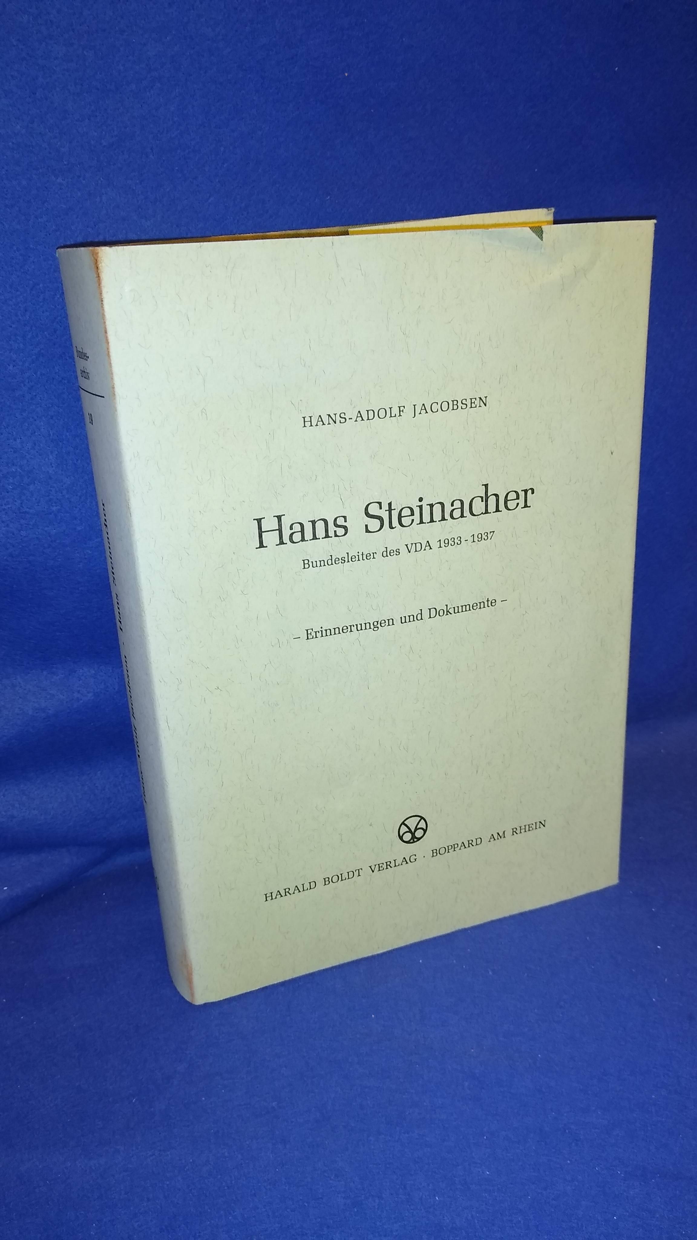 Hans Steinacher. Bundesleiter des VDA 1933 - 1937. Erinnerungen und Dokumente.