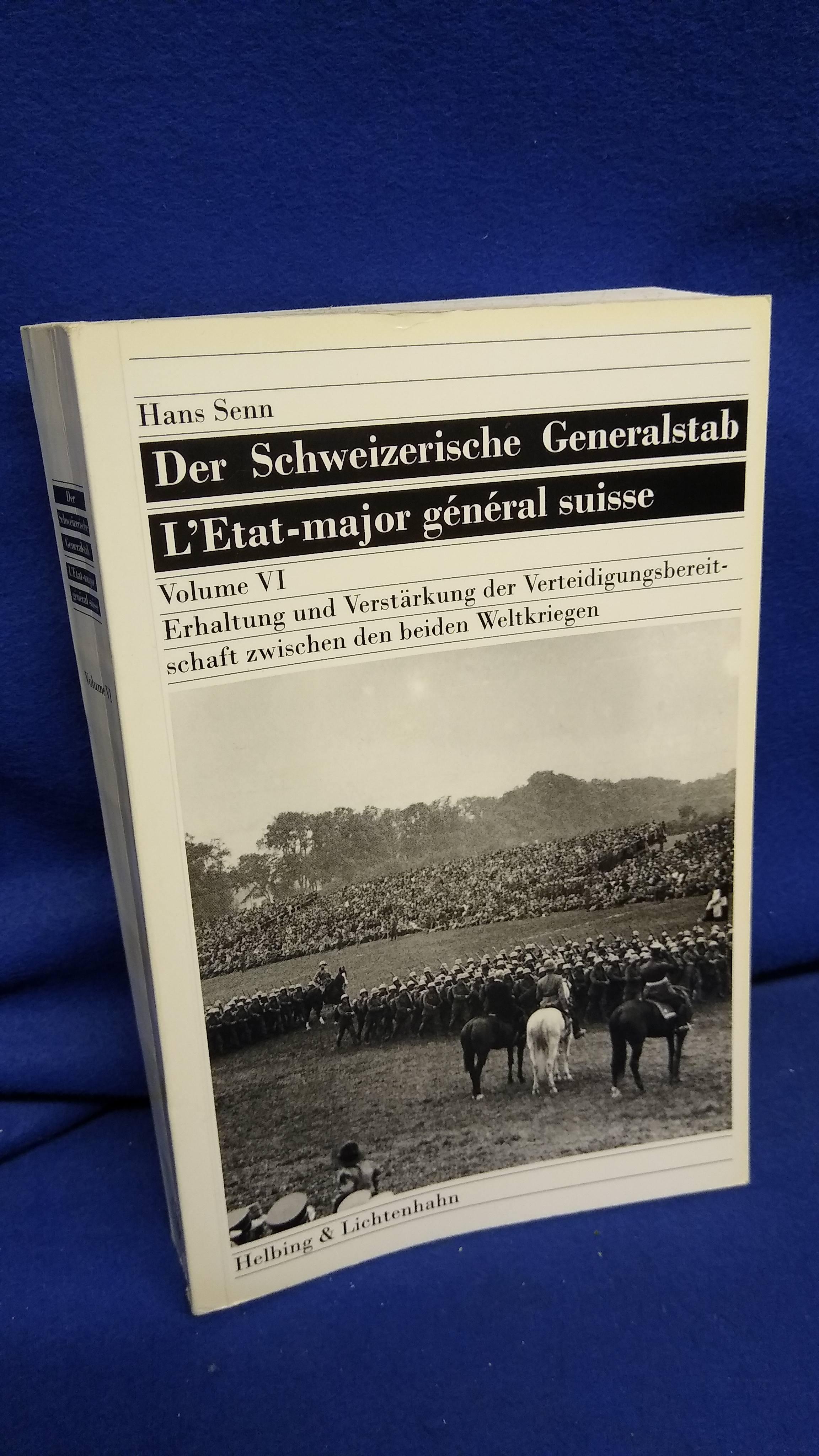 Der Schweizerische Generalstab - Band: VI: Erhaltung und Verstärkung der Verteidigungsbereitschaft zwischen den beiden Weltkriegen.
