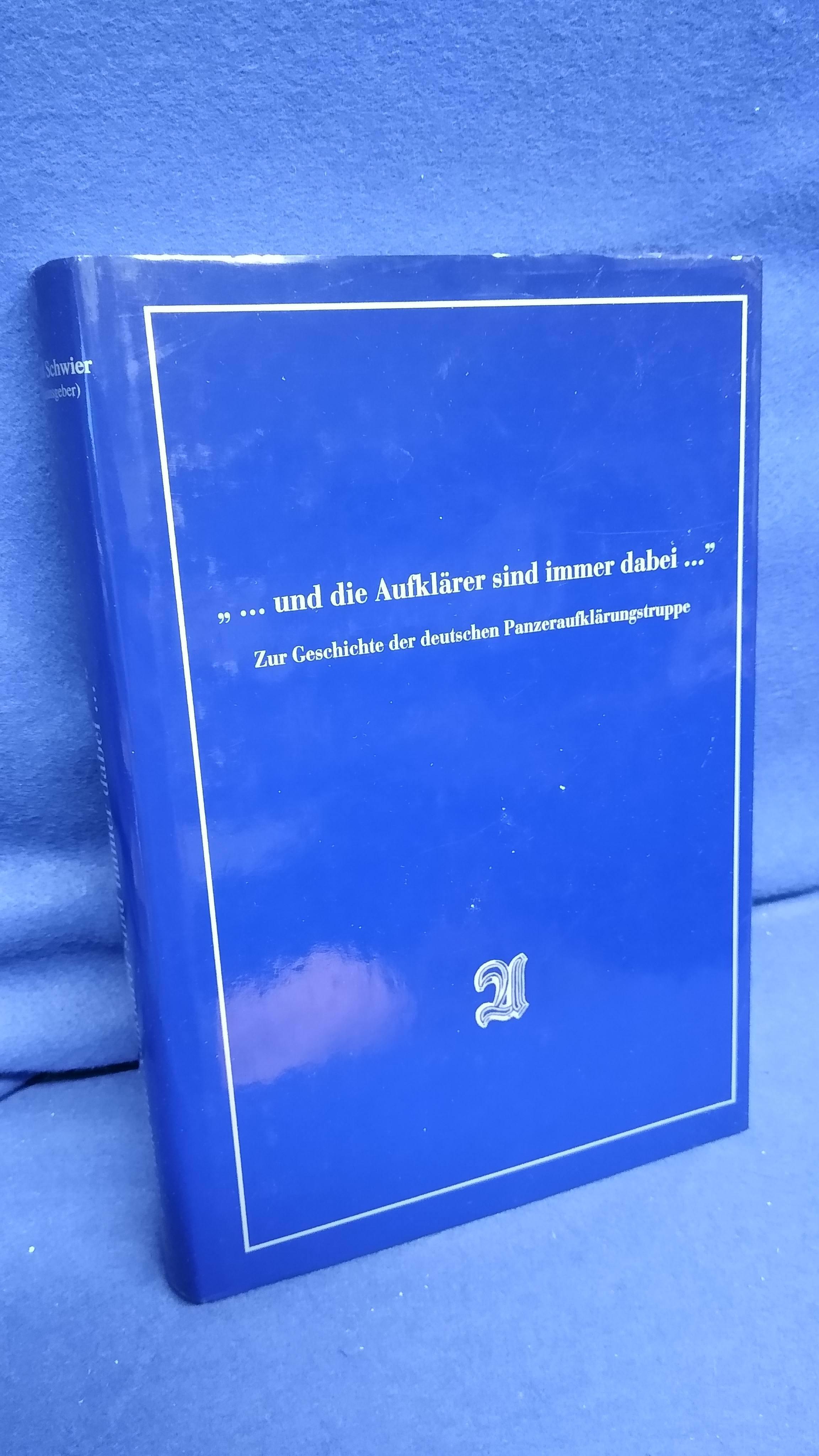 """"""" .. Und die Aufklärer sind immer dabei .. """" Zur Geschichte der deutschen Panzeraufklärungstruppe."""