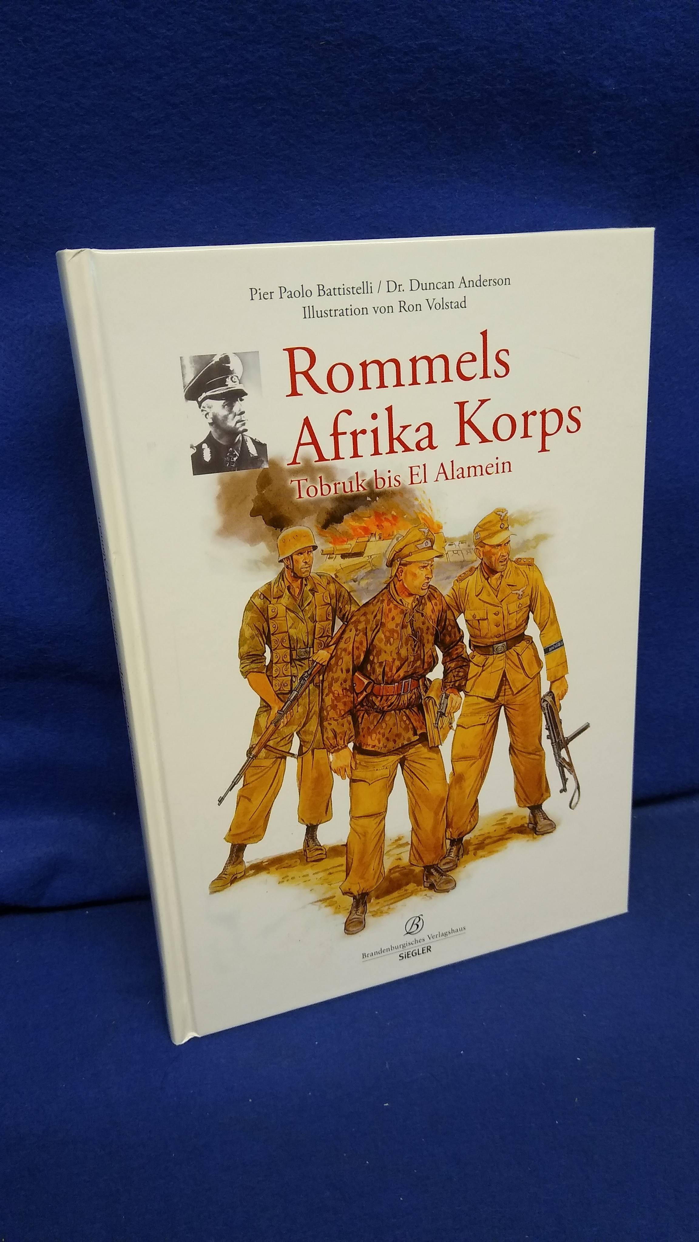 Rommels Afrika Korps. Tobruk bis El Alamein.