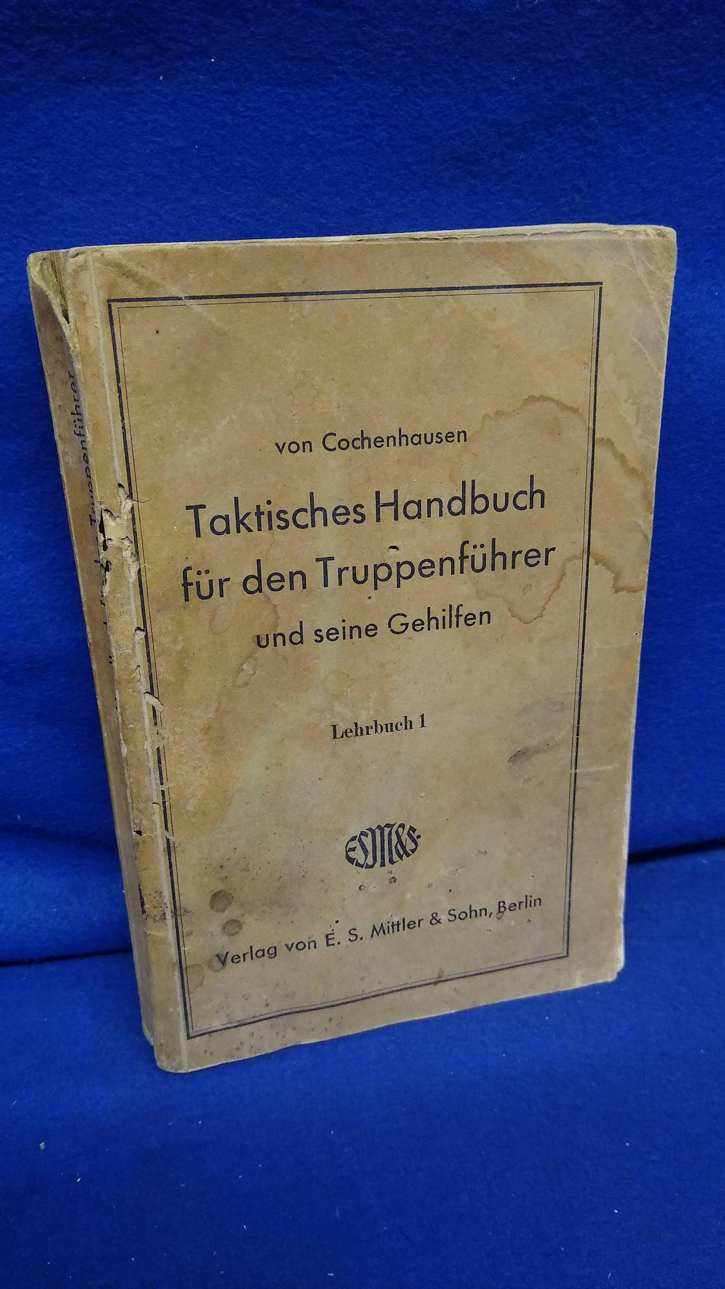 Taktisches Handbuch für den Truppenführer und seine Gehilfen. Lehrbuch 1. Seltene Kriegs-Ausgabe von 1940 mit den eingearbeiteten Kriegserfahrungen.