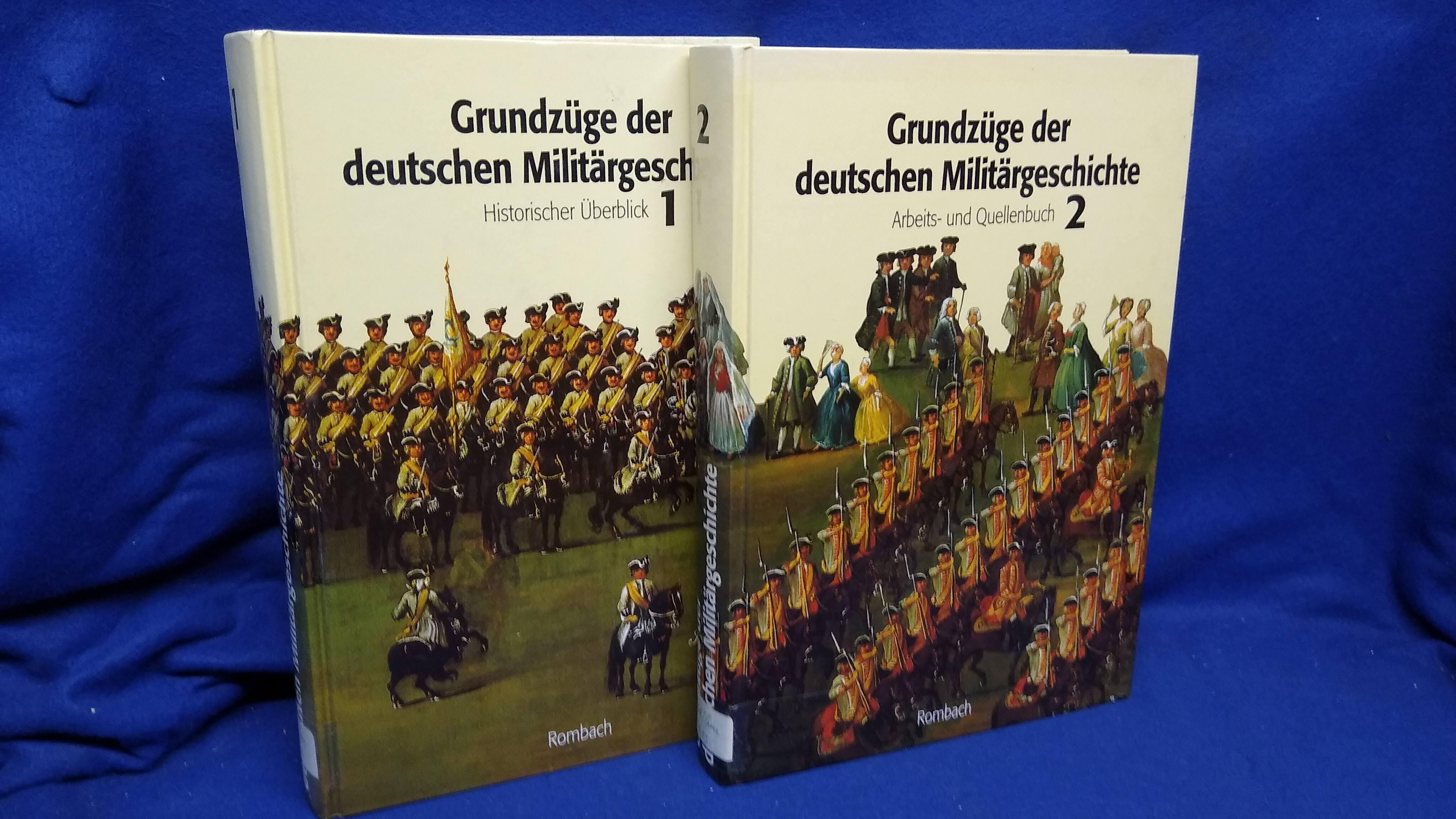 Grundzüge der deutschen Militärgeschichte.Band 1: Historischer Überblick.Band 2: Arbeits- und Quellenbuch.