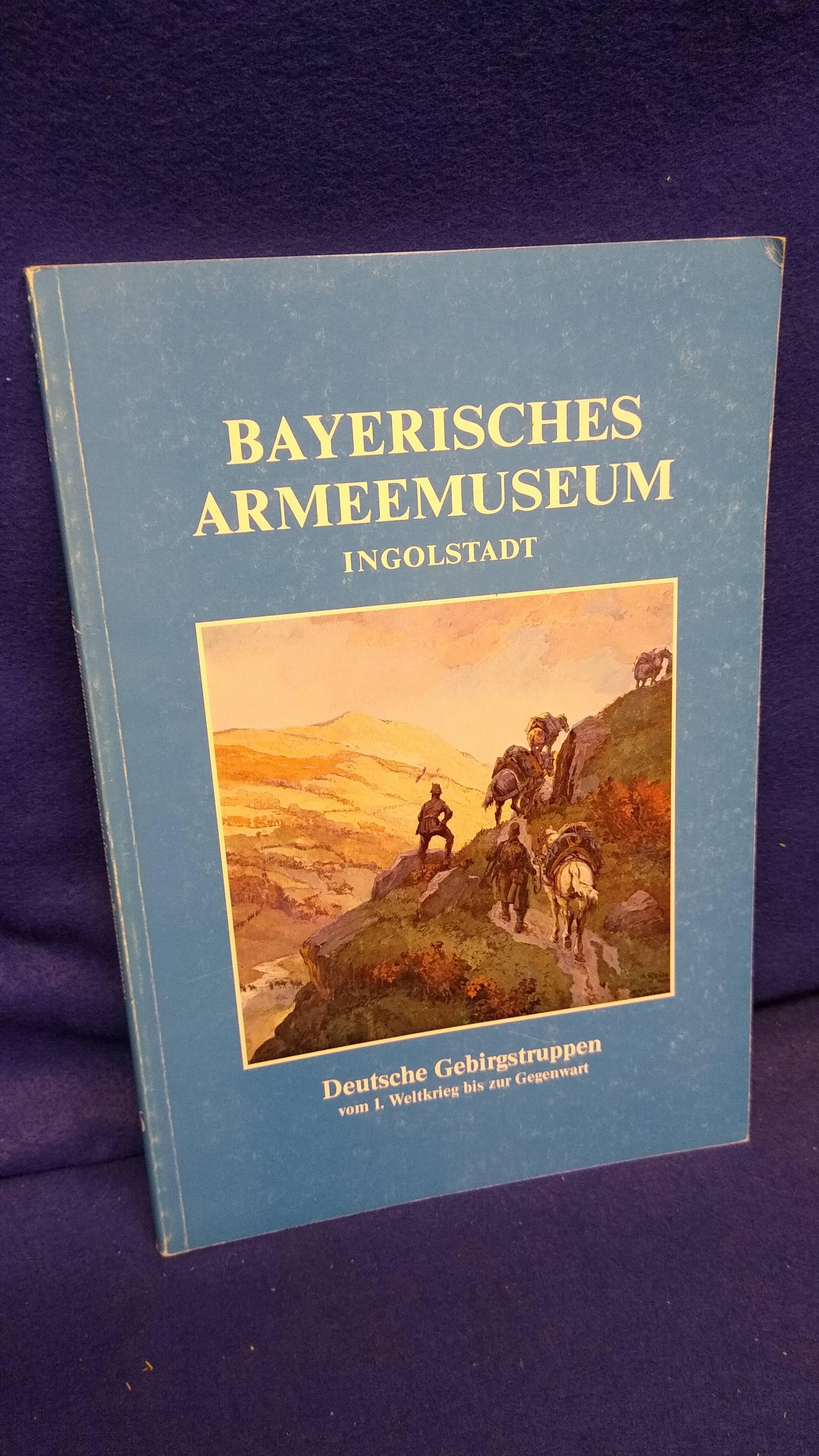 Sonderausstellung. Deutsche Gebirgstruppen vom 1. Weltkrieg bis zur Gegenwart.