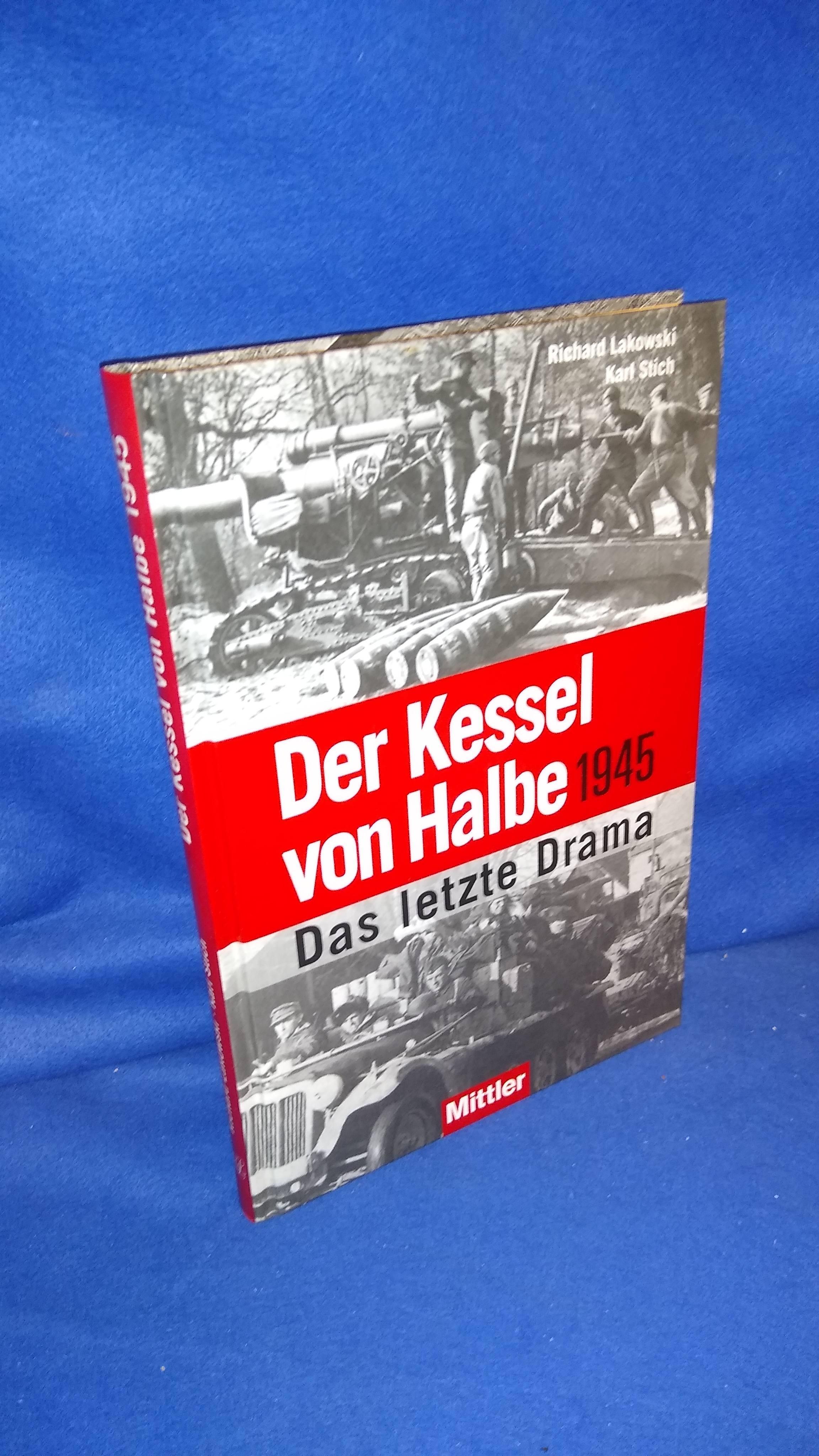 Der Kessel von Halbe 1945. - Das letzte Drama.