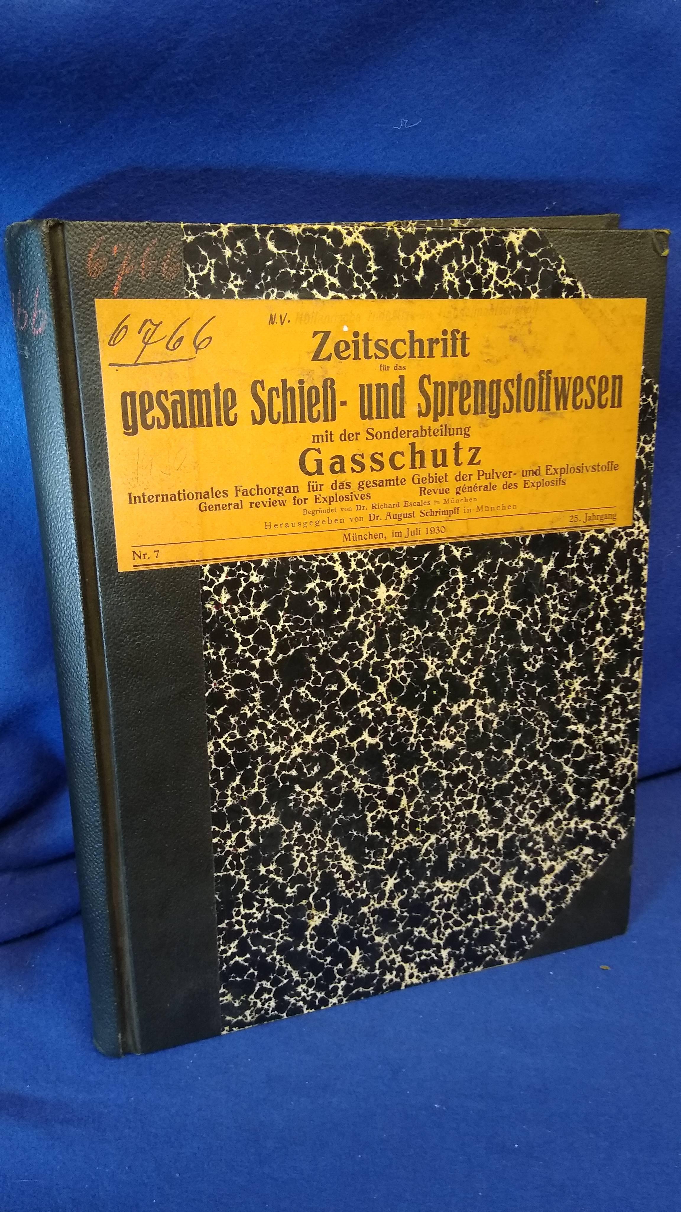 Zeitschrift für das gesamte Schieß- und Sprengstoffwesen mit der Sonderabteilung Gasschutz. Kompletter Jahrgang XXV/ 1930. Selten!