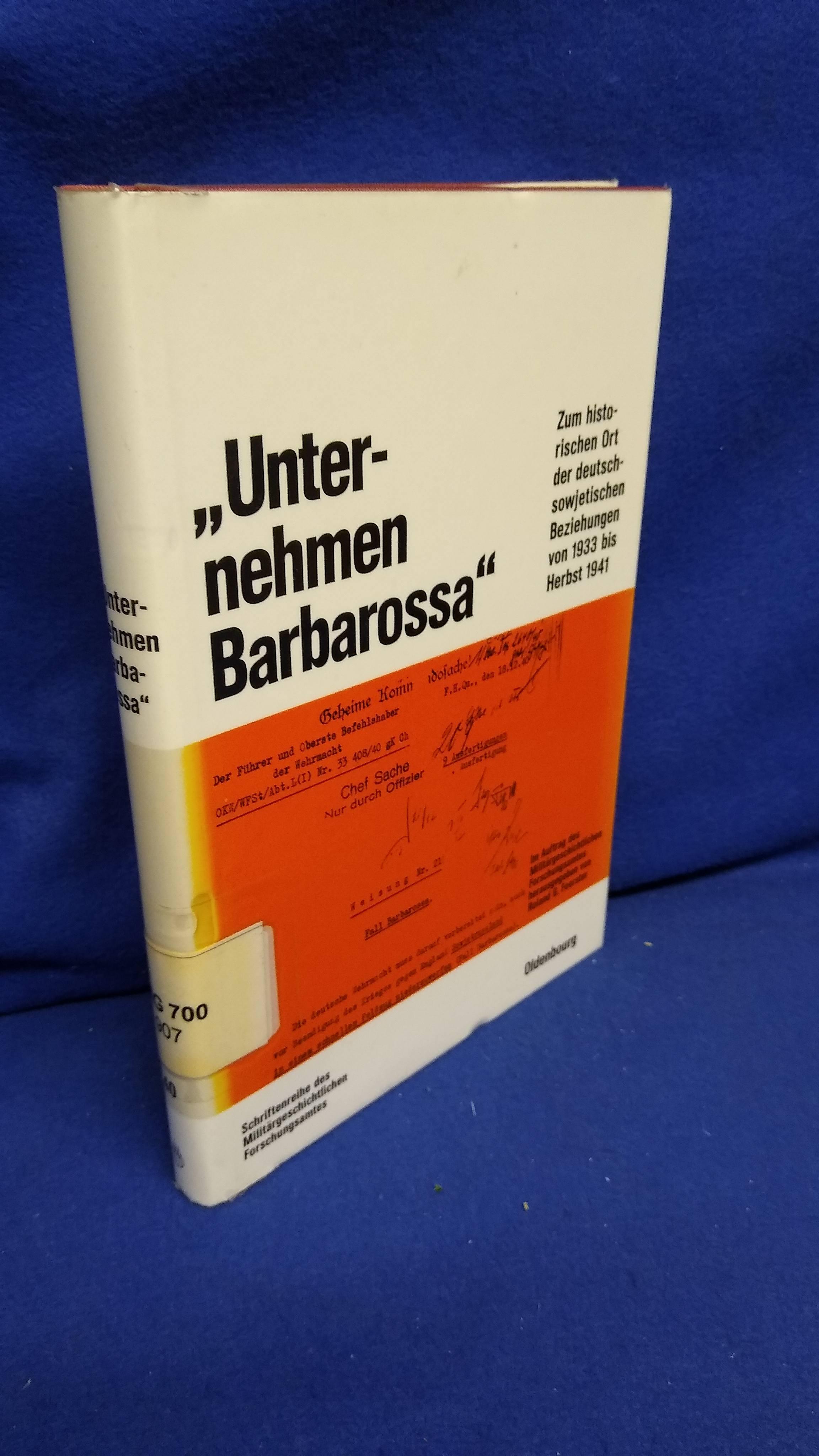 Beiträge zur Militärgeschichte, Band 40: Unternehmen Barbarossa. Zum historischen Ort der deutsch-sowjetischen Beziehungen von 1933 bis Herbst 1941