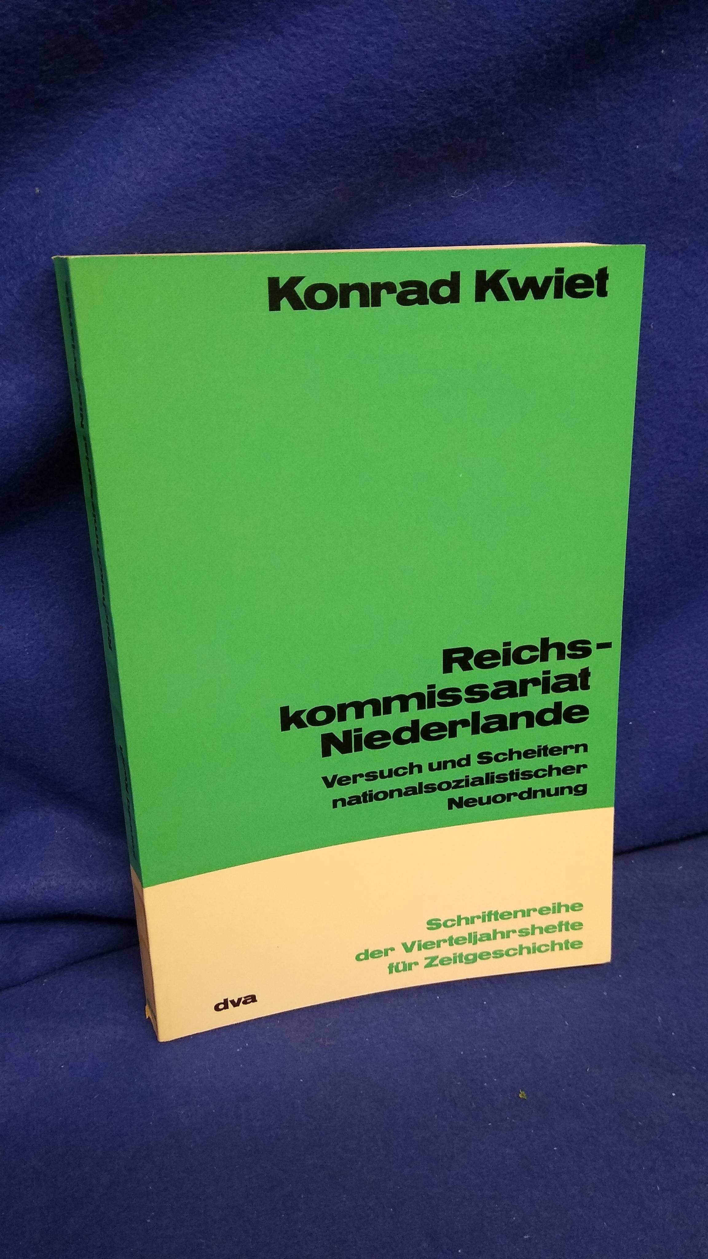 Reichskommissariat Niederlande. Versuch und Scheitern nationalsozialistischer Neuordnung