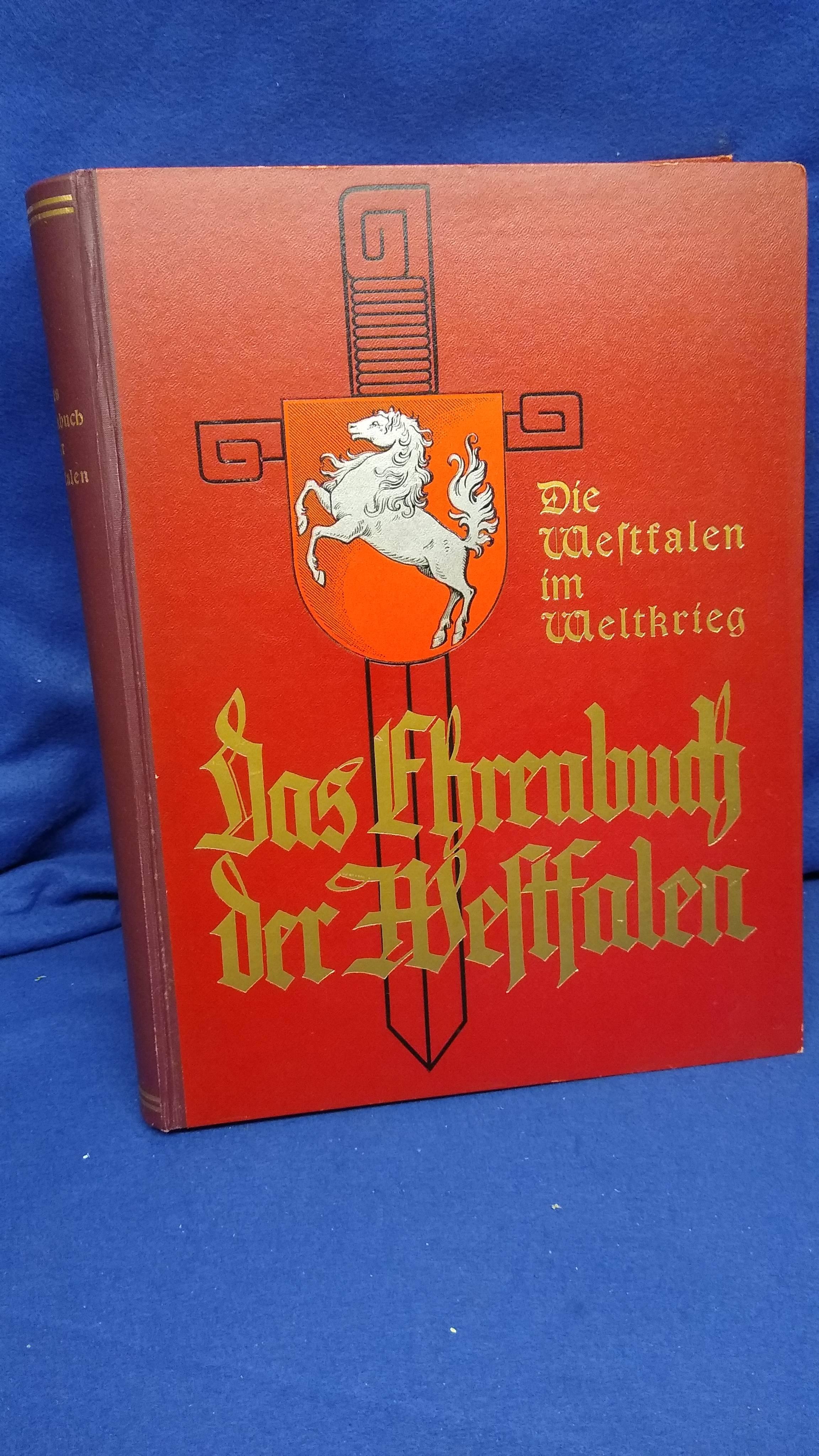 Das Ehrenbuch der Westfalen. Die Westfalen im Krieg. Großformatiger Prachtband!