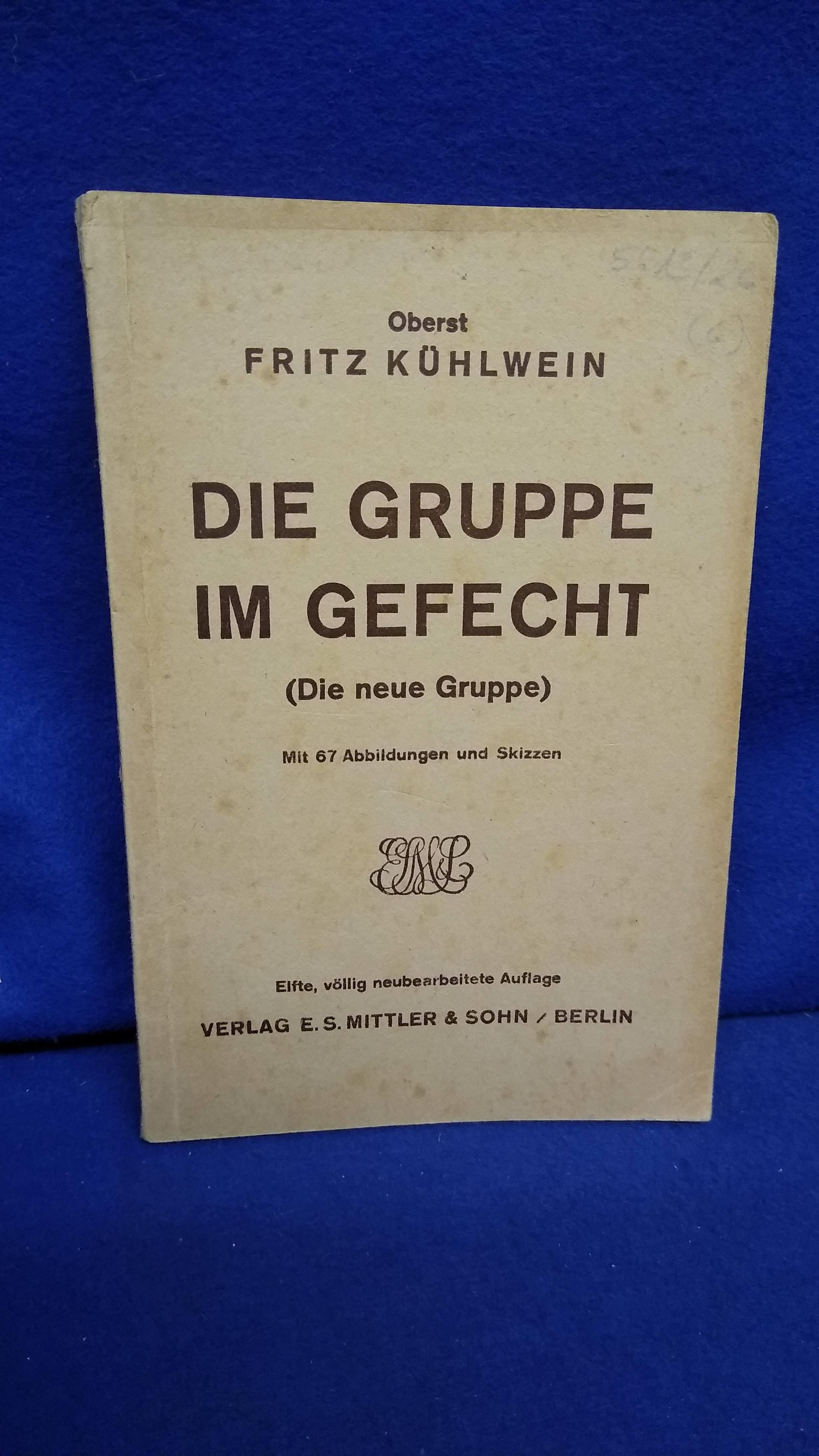 """Die Gruppe im Gefecht (Die neue Gruppe). Ein Handbuch für Lehrer und Schüler (Fortsetzung des """"Schützen-ABC"""")."""