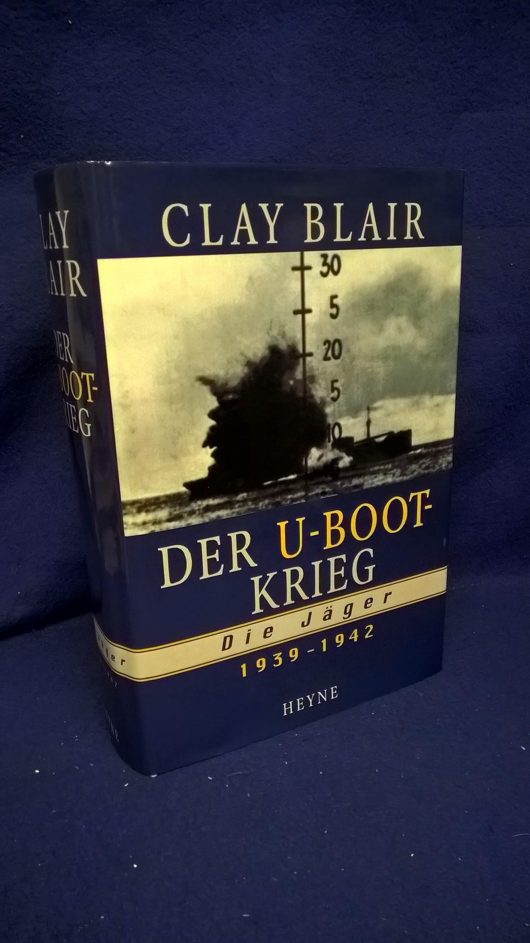 Der U-Boot-Krieg - Die Jäger. 1939 - 1942.