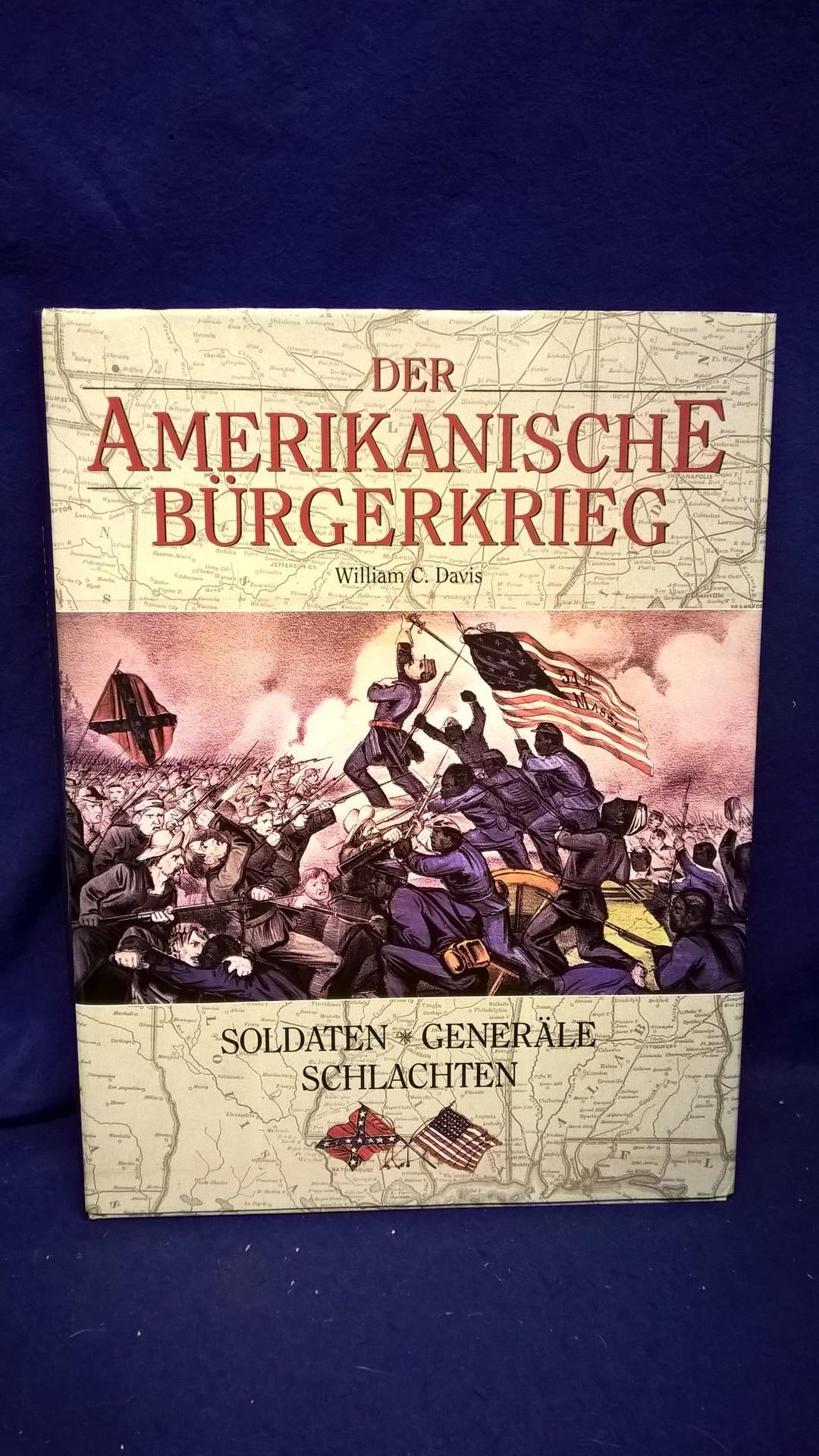 Der amerikanische Bürgerkrieg. Soldaten - Generale - Schlachten.