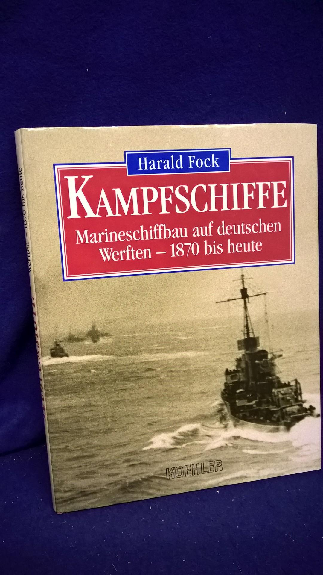 Kampfschiffe. Marineschiffbau auf deutschen Werften - 1870 bis heute.