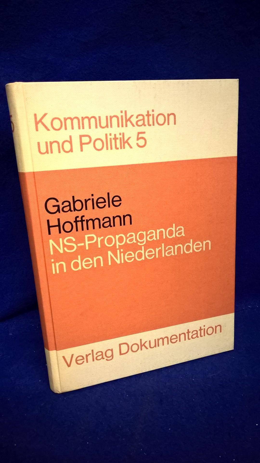 NS-Propaganda in den Niederlanden: Organisation und Lenkung der Publizistik unter deutscher Besatzung 1940-1945.