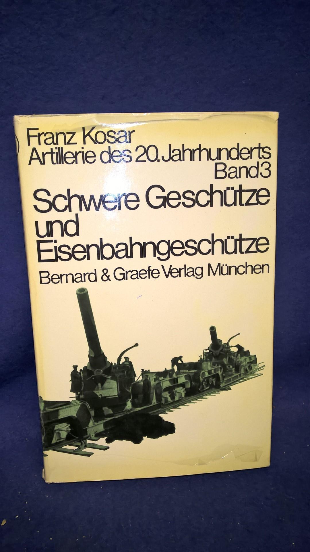 Artillerie des 20. Jahrhunderts Band 3 - Schwere Geschütze und Eisenbahngeschütze
