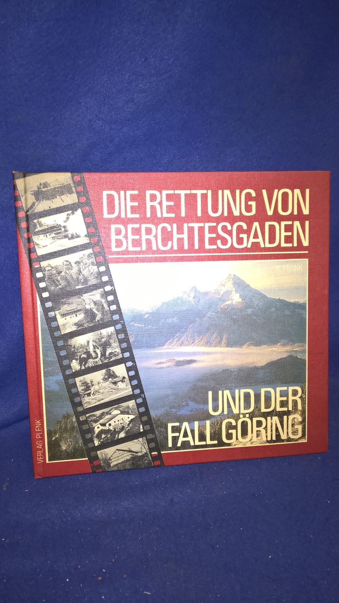 Die Rettung von Berchtesgarden und der Fall Göring.