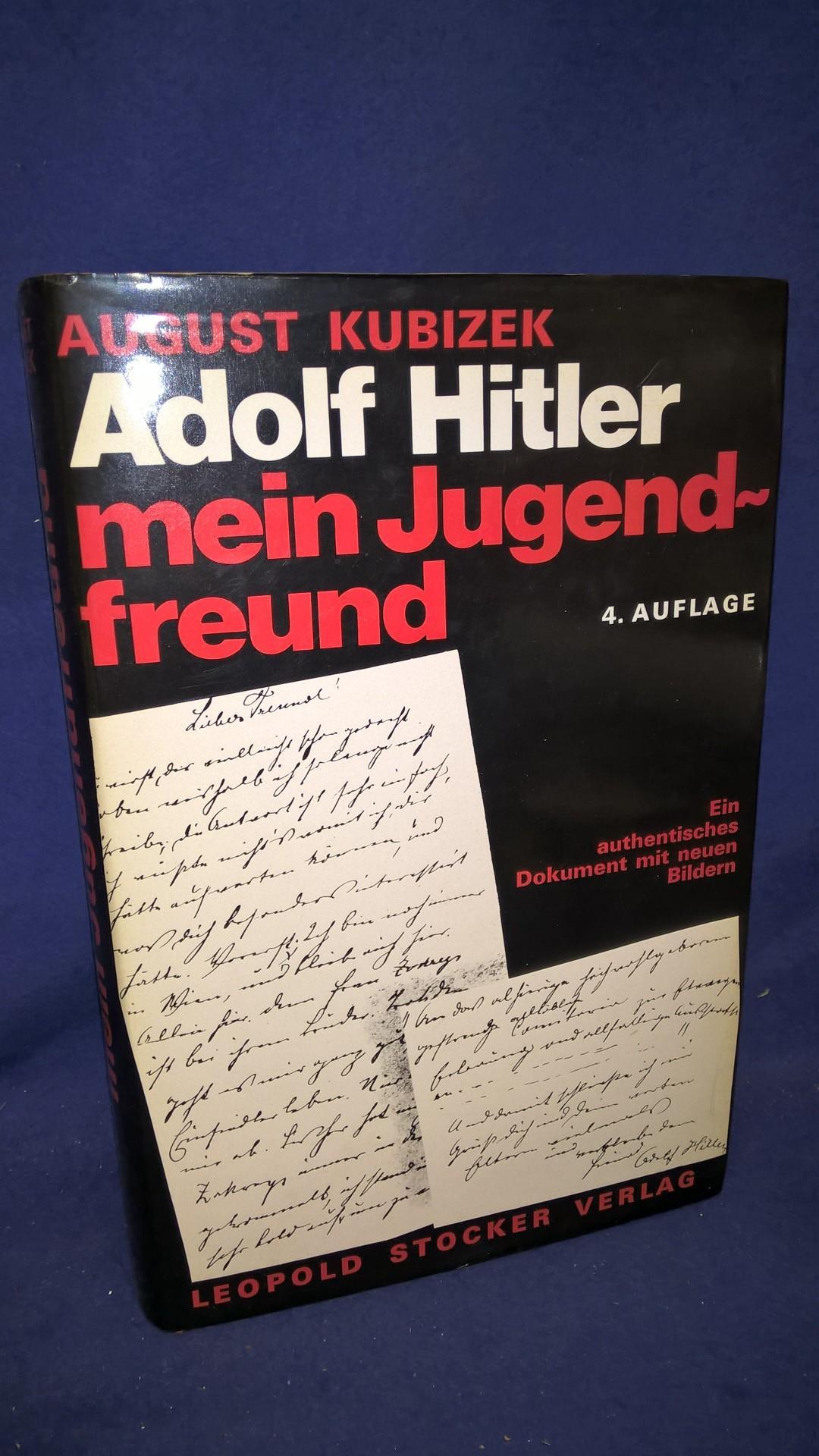 Adolf Hitler, mein Jugendfreund. Ein authentisches Dokument mit neuen Bildern.