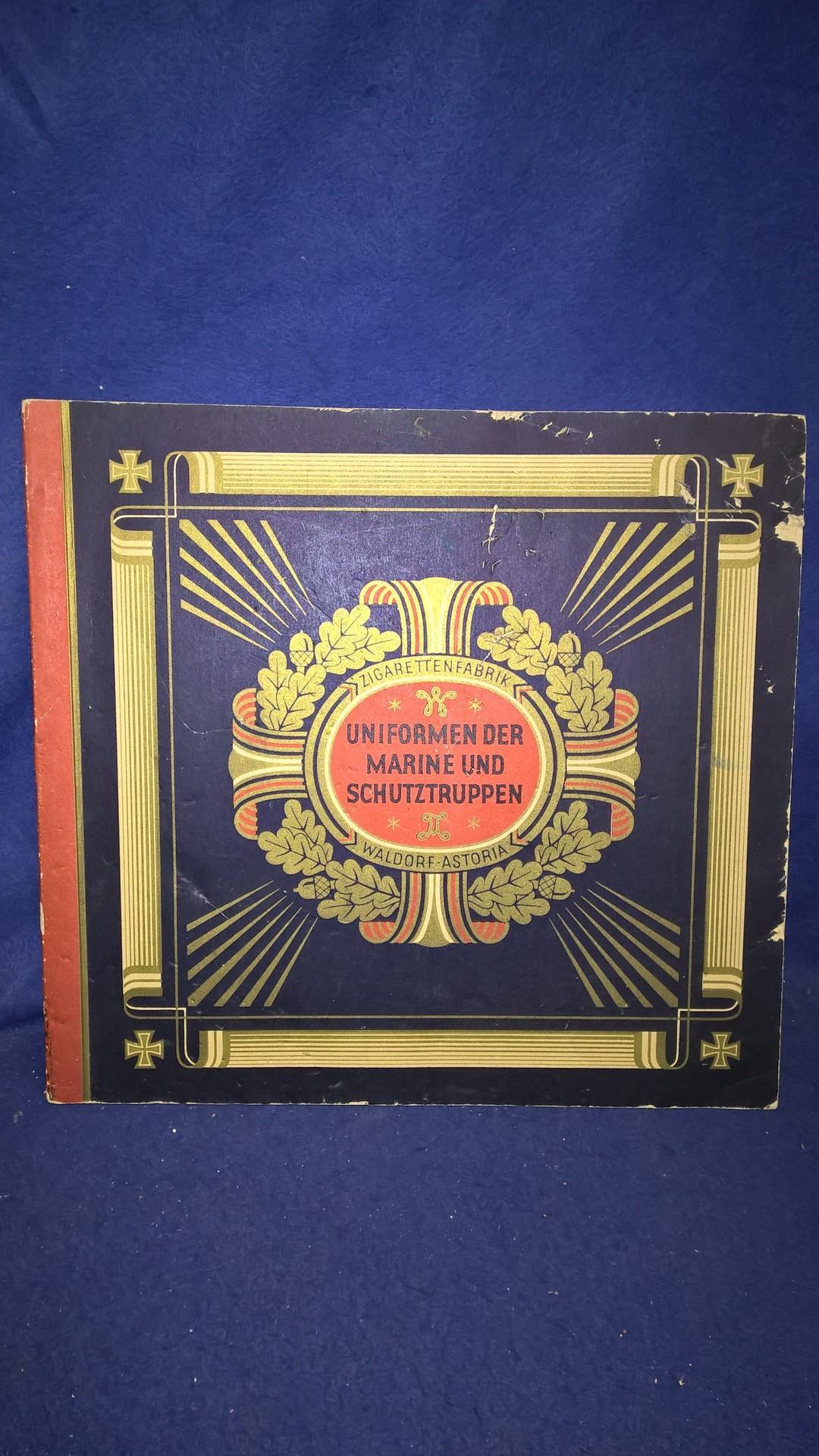 """Uniformen der Marine und Schutztruppen. Anhang zur Bildersammlung """"Uniformen der Alten Armee"""". Zigarettenbilderalbum aus den 30érn Jahren!"""
