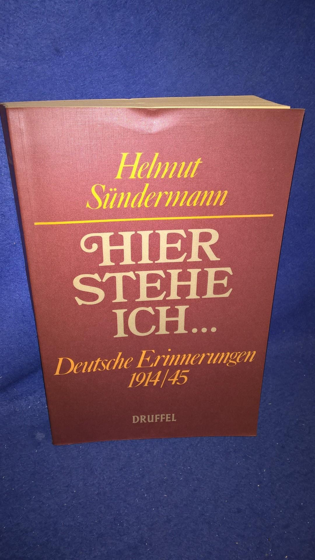 Hier stehe ich...Deutsche Erinnerungen 1914/45