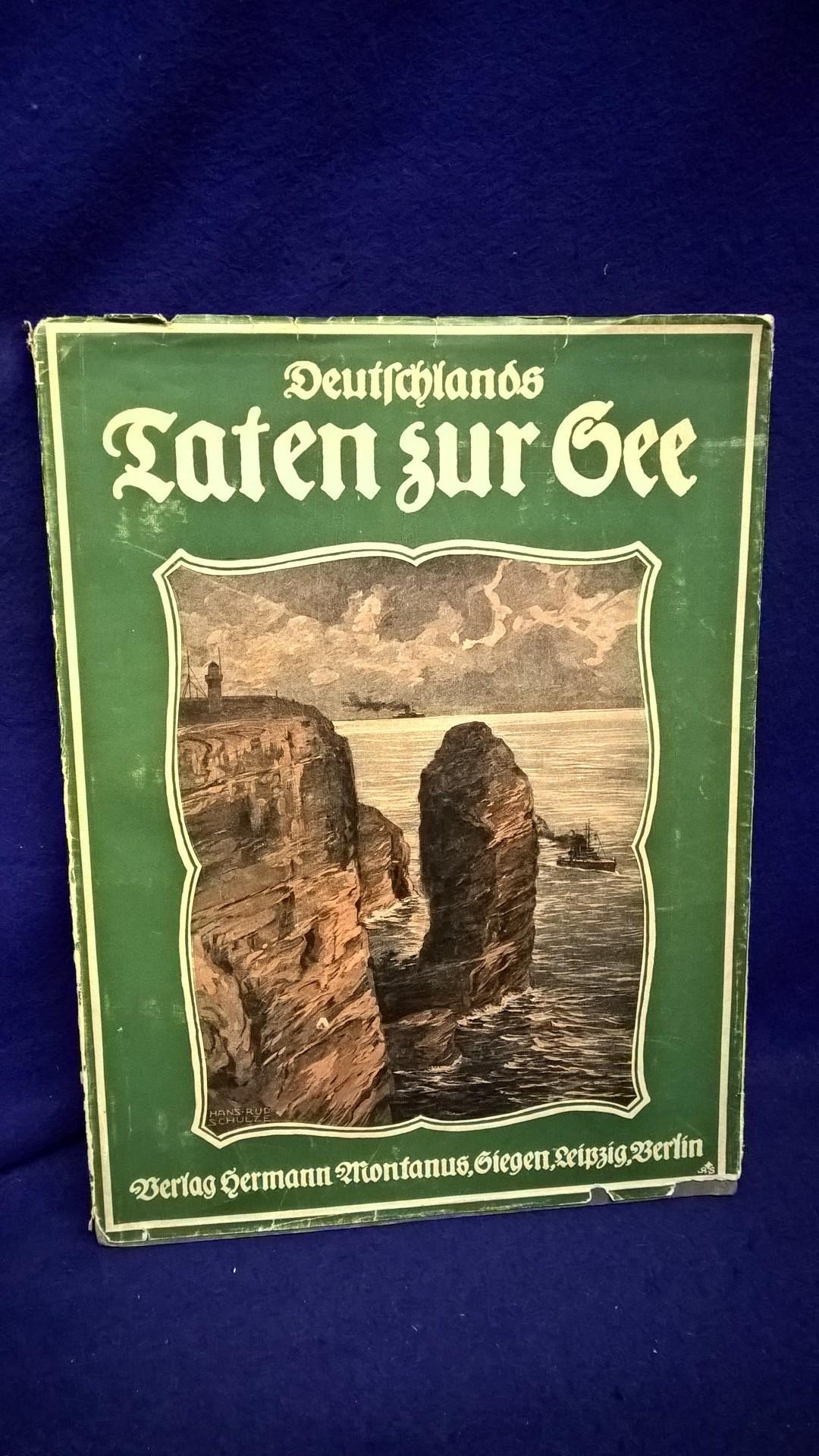 Deutschlands Taten zur See. Die deutsche Betätigung zur See von ihren Uranfängen bis zum Weltkrieg. Verfaßt und durch 241 Bilder erläutert