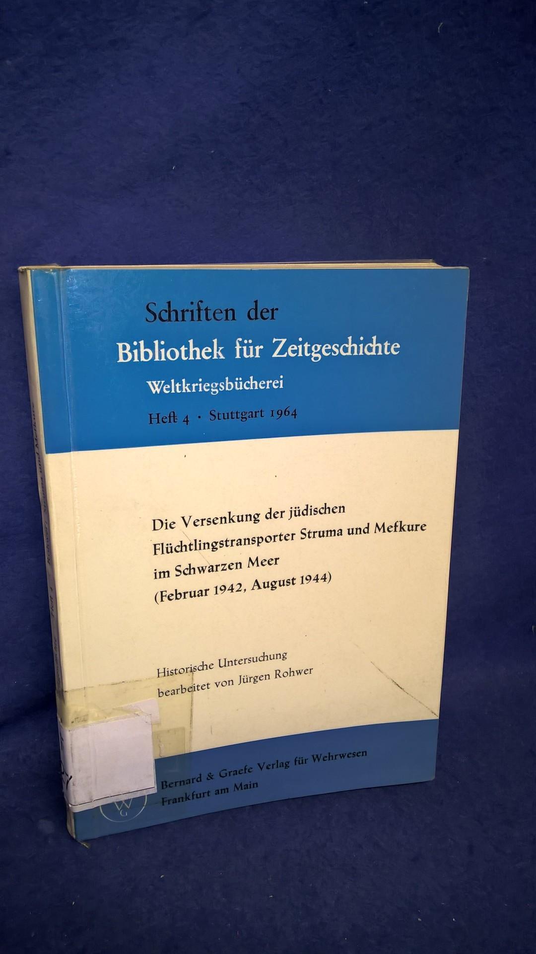 Die Versenkung der jüdischen Flüchtlingstransporter Struma ud Mefkure im Schwarzen Meer. (Februar 1942/August 1944).