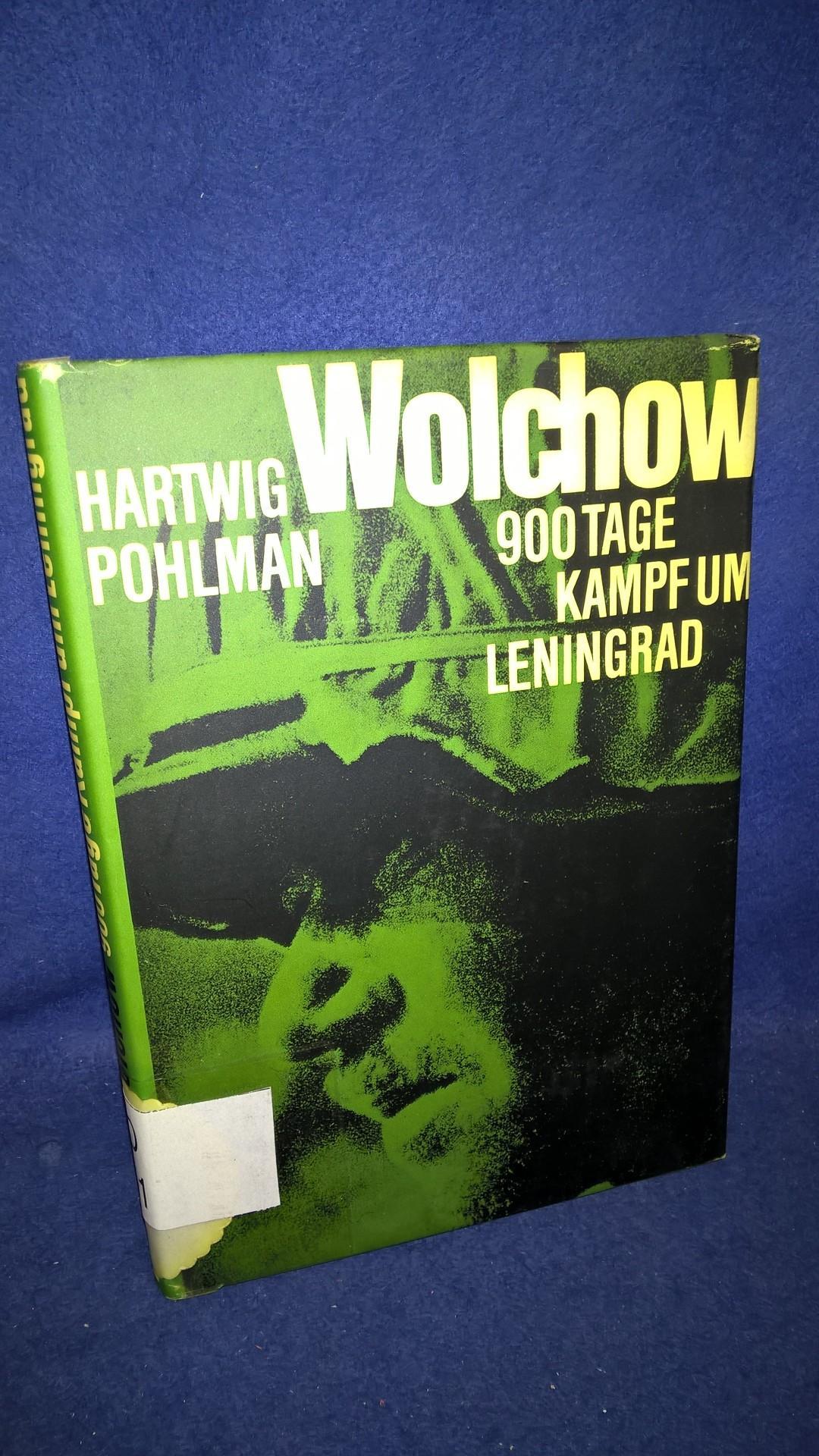 Wolchow. 900 Tage Kampf um Leningrad 1941 - 1944.