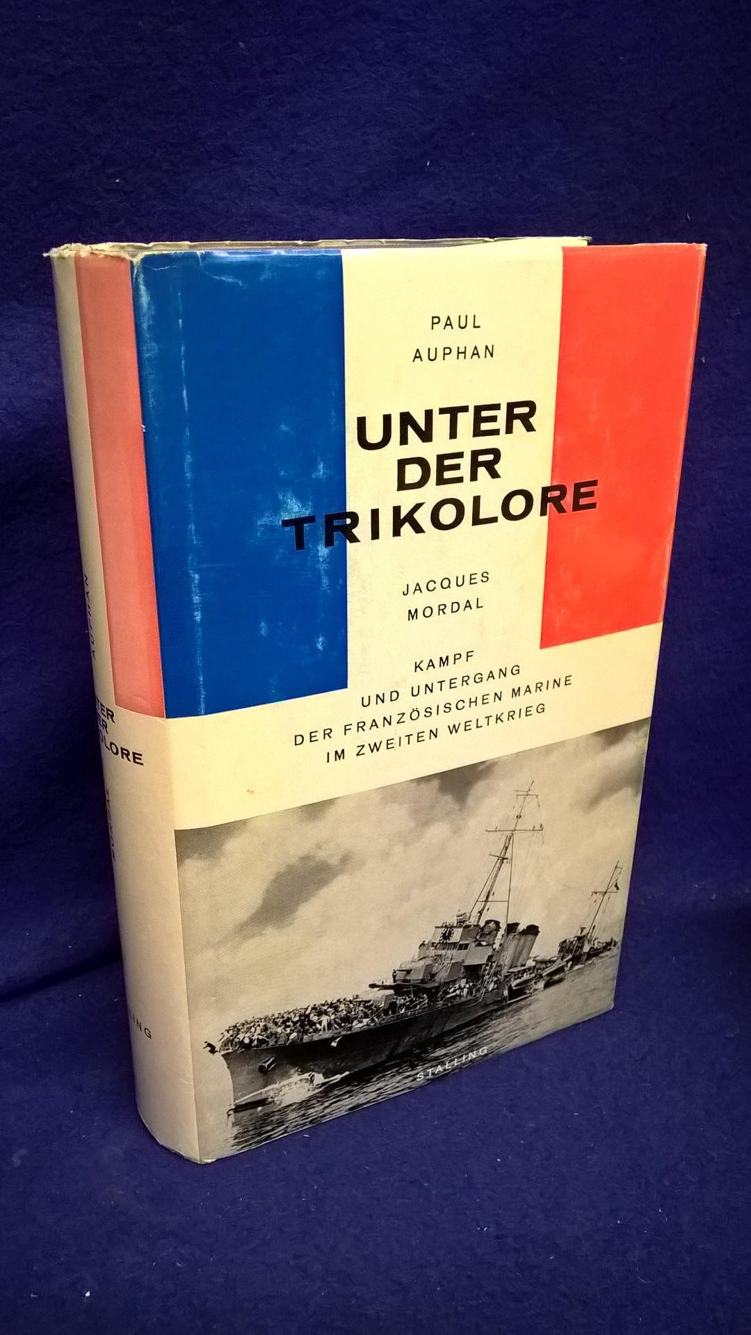 Unter der Trikolore - Kampf und Untergang der Französischen Marine im Zweiten Weltkrieg