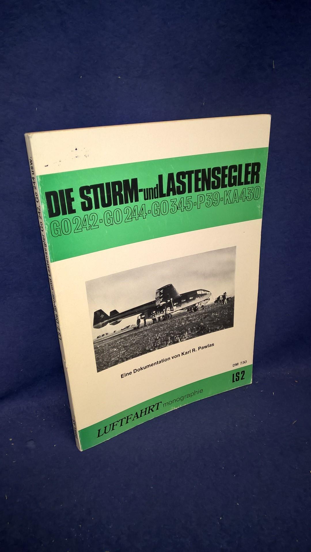 Die Sturm- und Lastensegler Go 242 / Go 244 / Go 345 / P 39 / Ka 430. Eine Dokumentation.