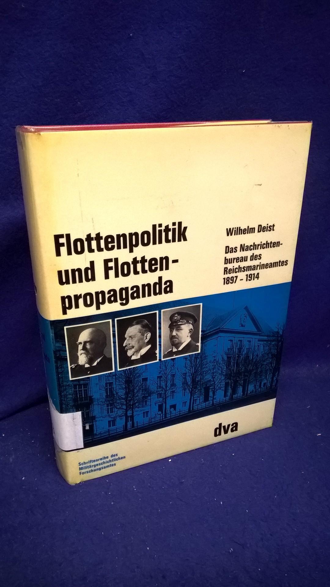 Flottenpolitik und Flottenpropaganda - Das Nachrichtenbureau des Reichsmarineamtes 1897 - 1914