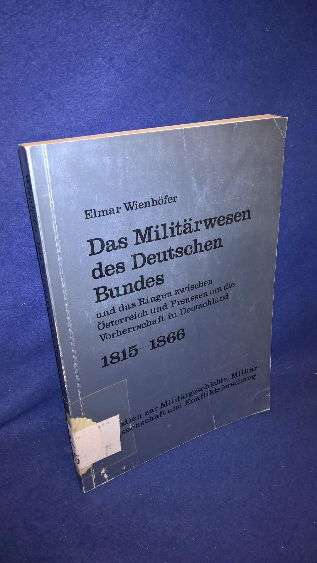 Das Militärwesen des Deutschen Bundes und das Ringen zwischen Österreich und Preussen um die vorherrschaft in Deutschland 1815-1866.