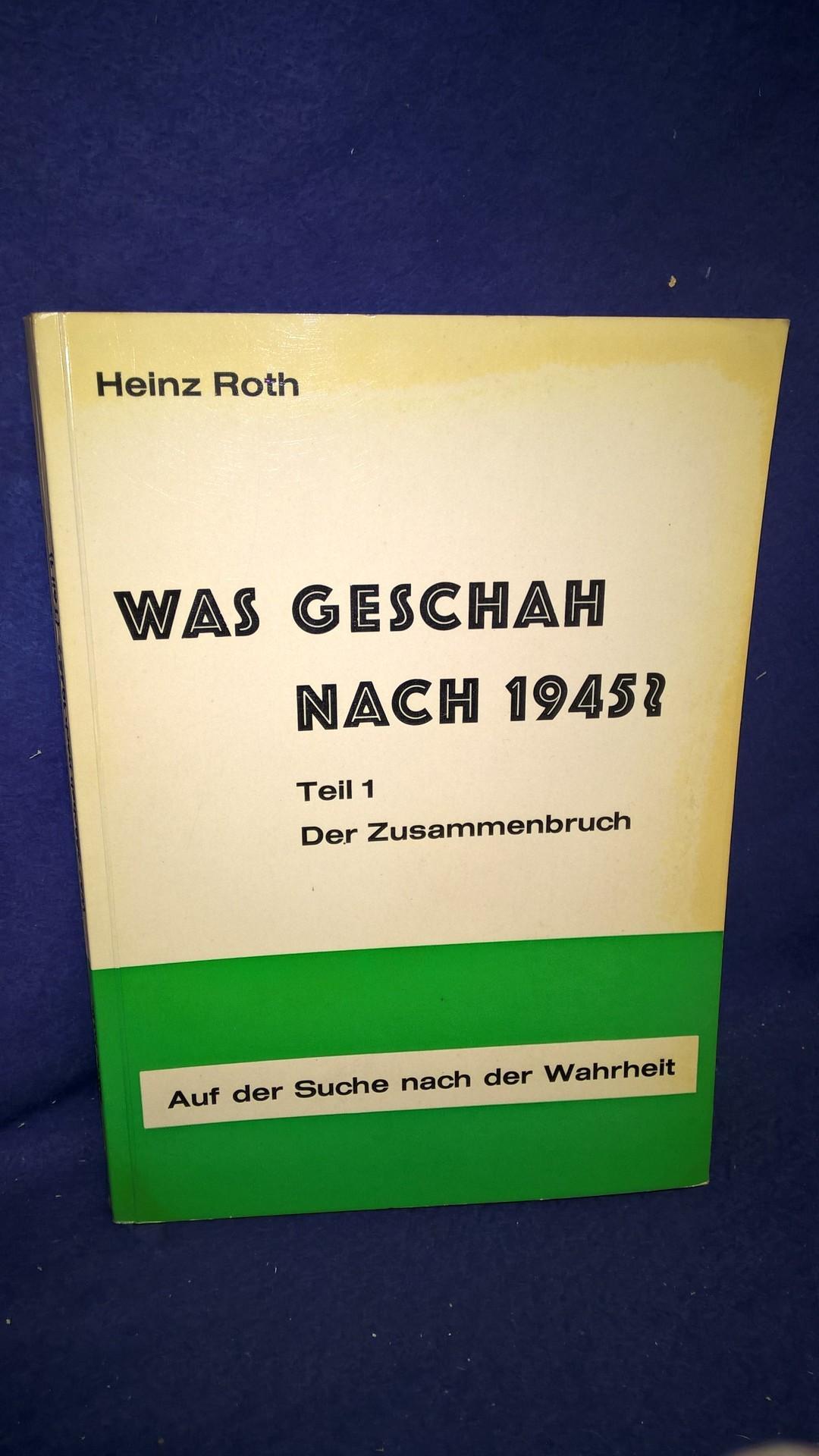 Was geschah nach 1945? Teil 1: Der Zusammenbruch